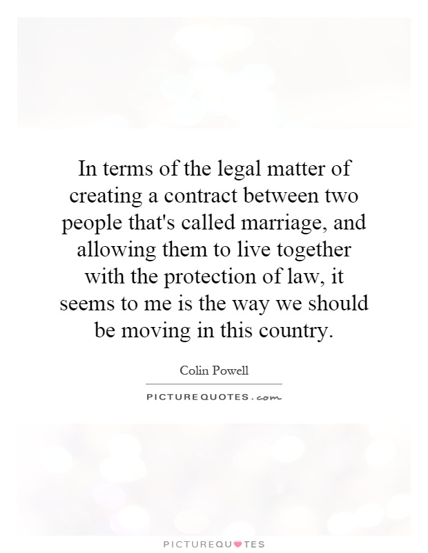 In terms of the legal matter of creating a contract between two - contract between two people