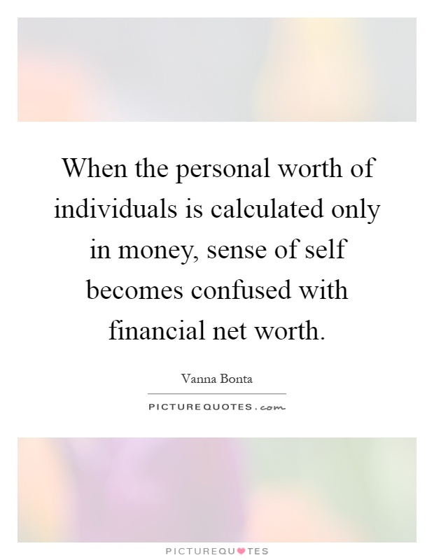 Net Worth Quotes Net Worth Sayings Net Worth Picture Quotes