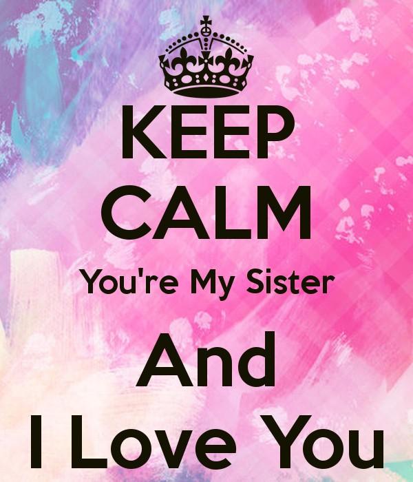Love Attitude Quotes Wallpaper I Love My Sister Quotes Amp Sayings I Love My Sister