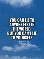 Can You Lie To Yourself Quotes