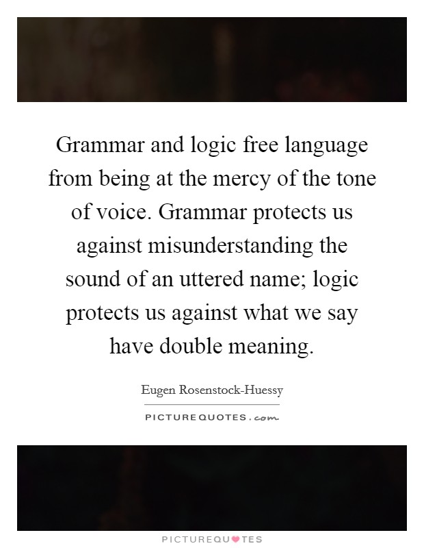 Eugen Rosenstock-Huessy Quotes  Sayings (3 Quotations)