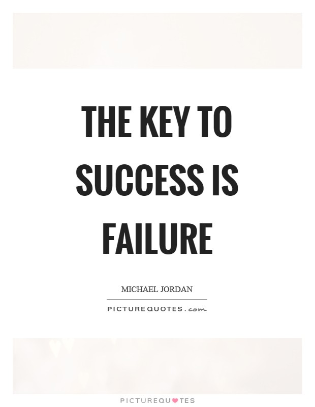 The key to success is failure Picture Quotes