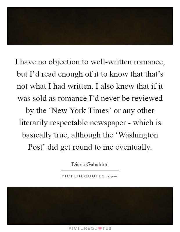 I have no objection to well-written romance, but I\u0027d read enough - i have no objection