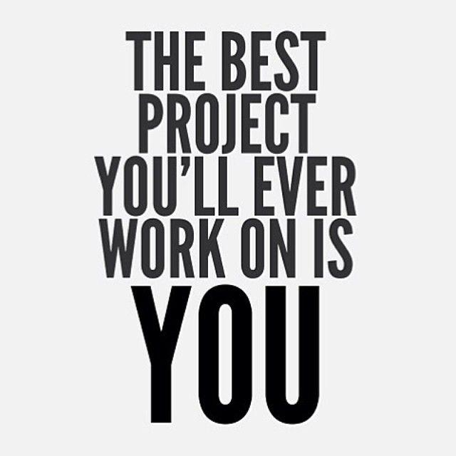The best project you\u0027ll ever work on is you Picture Quotes