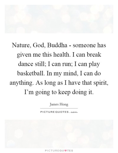 Nature, God, Buddha - someone has given me this health. I can... | Picture Quotes