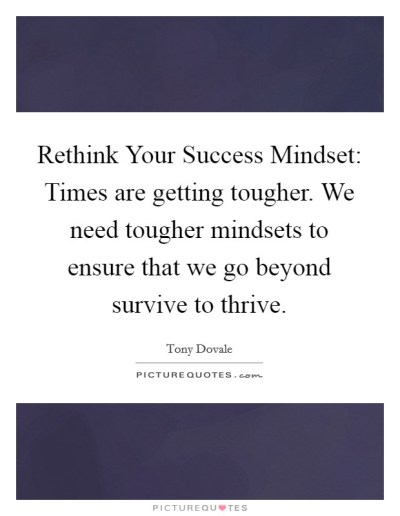 Rethink Your Success Mindset: Times are getting tougher. We need... | Picture Quotes