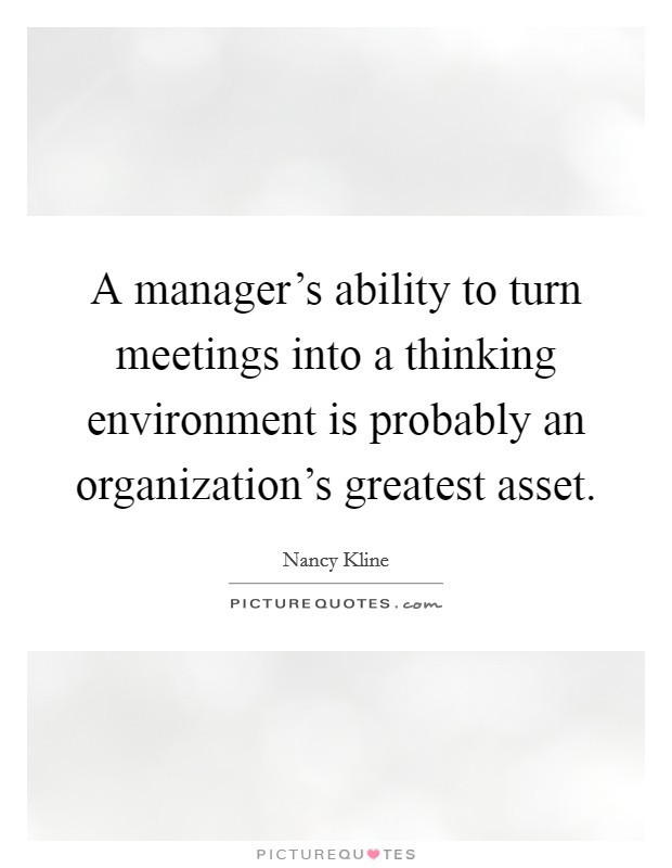 A manager\u0027s ability to turn meetings into a thinking environment