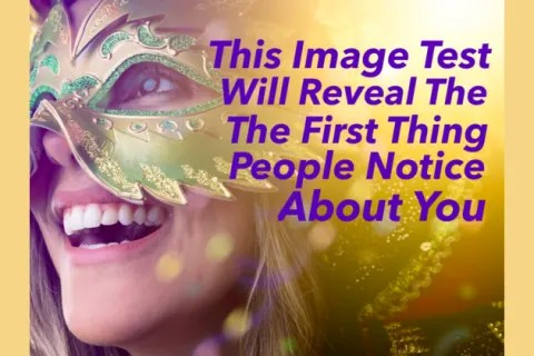 This Image Test Will Reveal The First Thing People Notice About You