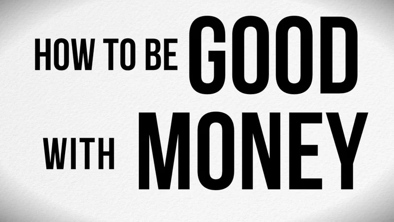 How To Be Good With Money - how to be