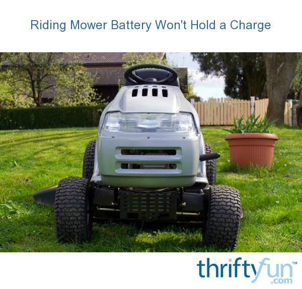 Riding Mower Battery Won\u0027t Hold a Charge ThriftyFun
