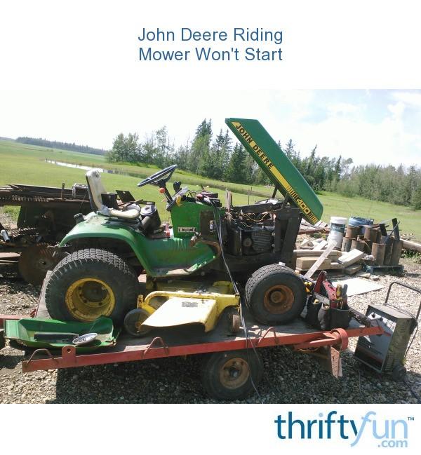 John Deere Riding Mower Won\u0027t Start ThriftyFun