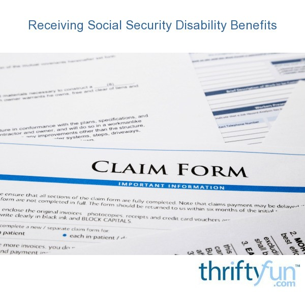 Receiving Social Security Disability Benefits ThriftyFun
