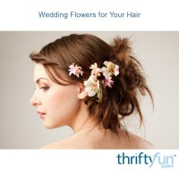 Wedding Flowers for Your Hair   ThriftyFun