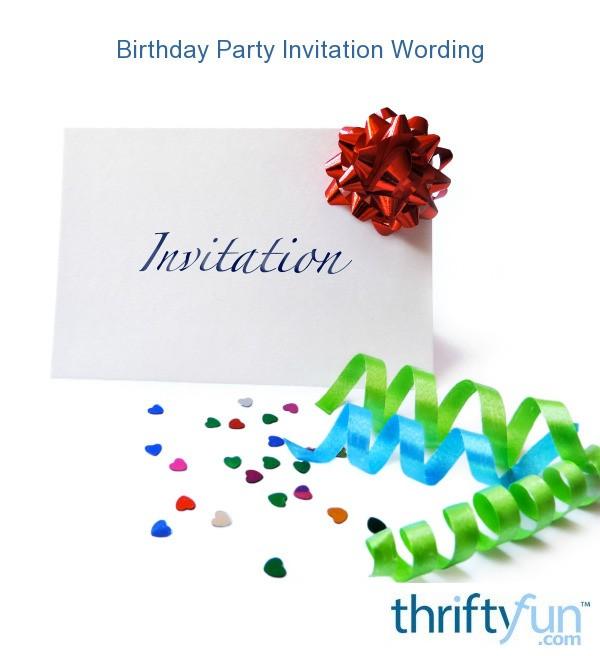 Birthday Party Invitation Wording ThriftyFun