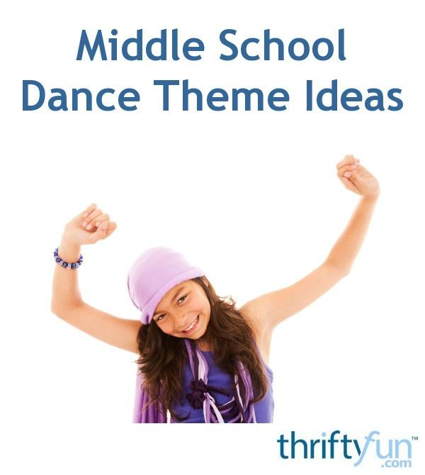 Middle School Dance Theme Ideas ThriftyFun