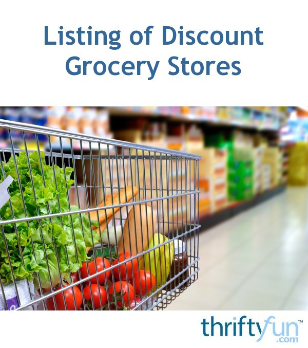 Listing of Discount Grocery Stores ThriftyFun