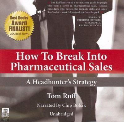 How to Break Into Pharmaceutical Sales book by Tom Ruff - how do i get into pharmaceutical sales