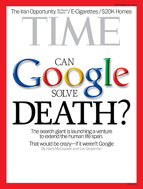 TIME Magazine Cover Can Google Solve Death? - Sep 30, 2013