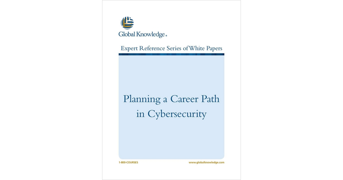 Planning a Career Path in Cybersecurity, Free Global Knowledge White - planning a career path