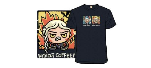 Got Coffee II 權力的遊戲 T-shirt $15