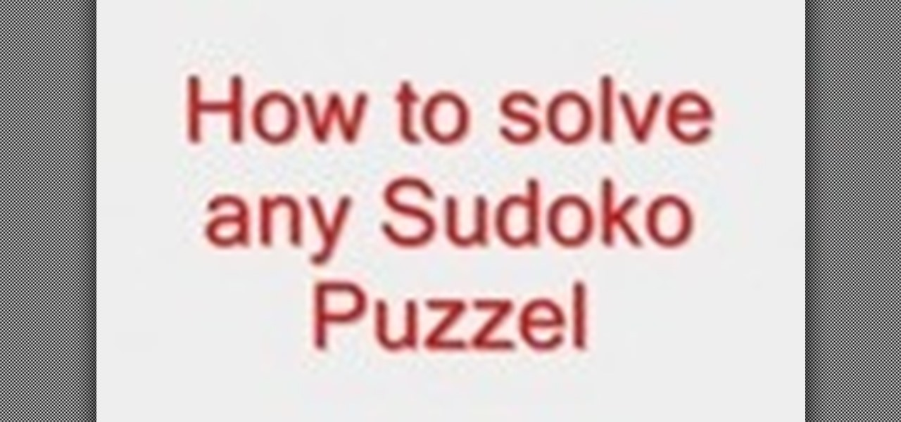 How to Solve any sudoku puzzle « Puzzles  WonderHowTo