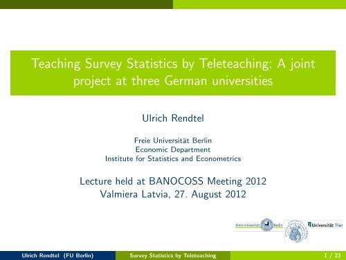 Teaching Survey Statistics by Teleteaching A joint project