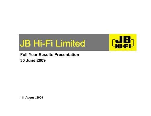 Investor Presentation - 30 Jun 09 Full Year - JB Hi Fi