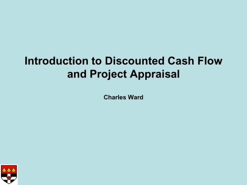 Introduction to Discounted Cash Flow and Project Appraisal