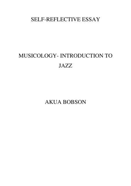 SELF-REFLECTIVE ESSAY MUSICOLOGY - Enjoy Jazz