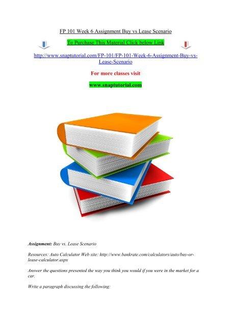 FP 101 Week 6 Assignment Buy vs Lease Scenario/ SNAPTUTORIAL