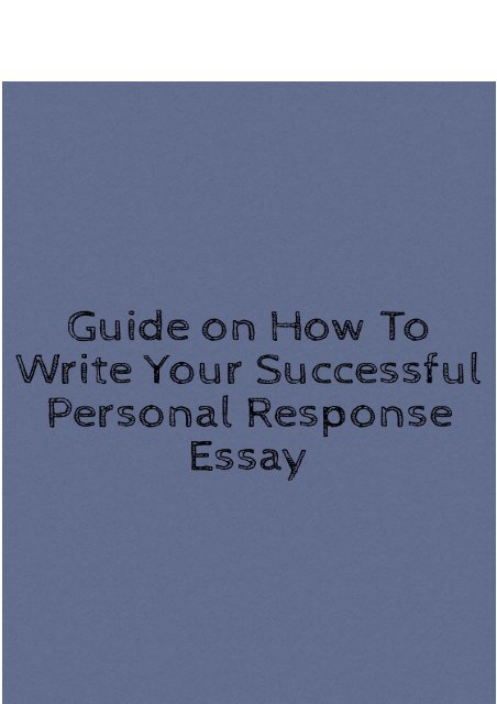 Guide on How to Write Your Successful Personal Response Essay