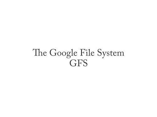 he Google File System GFS - UBC Wiki
