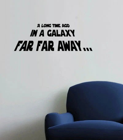 long time ago in a galaxy far far away... Wall Quote by IDgrams