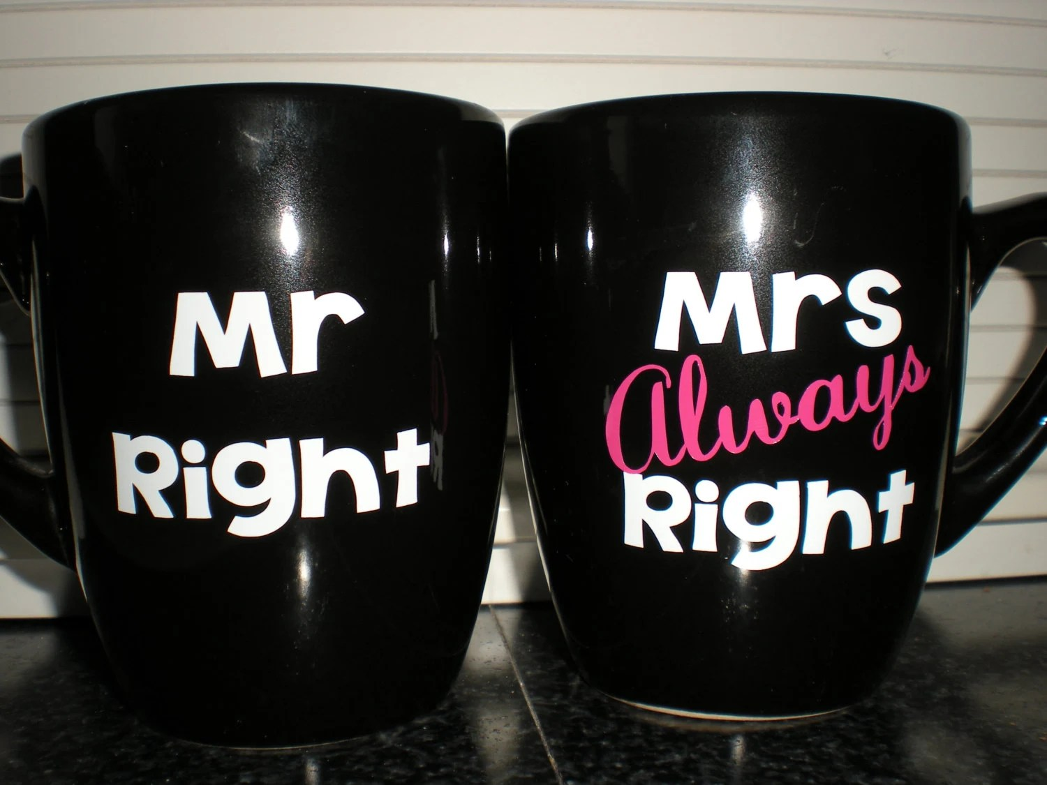 Mr Right Mrs Always Right Bettwäsche Mr Right And Mrs Always Right Coffee Mug Cup Set Just Married