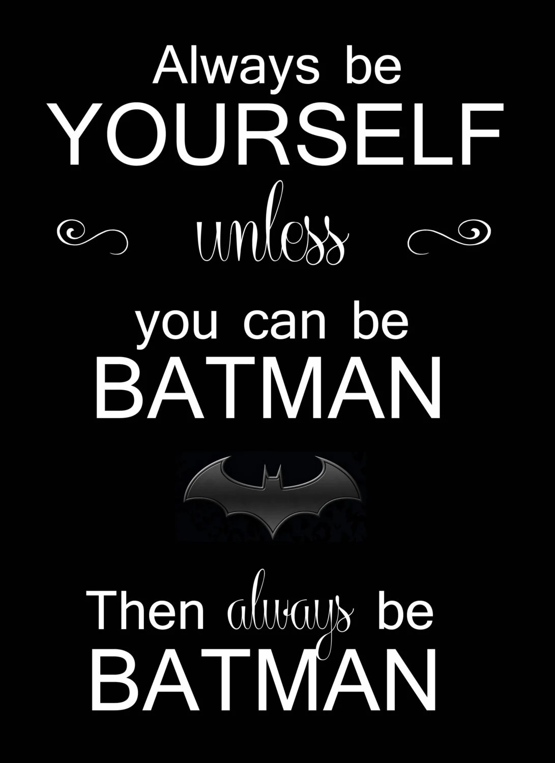 Batman Why Do We Fall Wallpaper Always Be Yourself Unless You Can Be Batman By