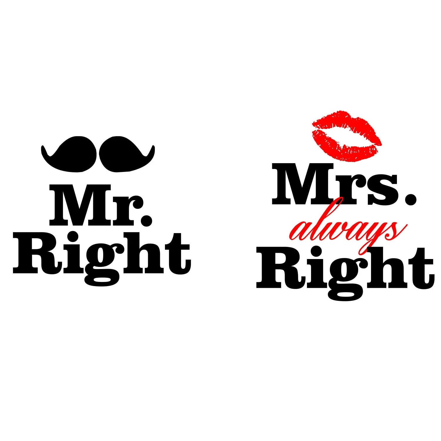 Mr Right Mrs Always Right Bettwäsche Mr Right Mrs Always Right Couple 39s Coffee Mugs By Arstills