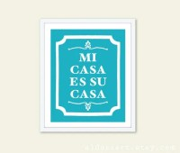 Mi Casa Es Su Casa Typography Digital Print Wall Art