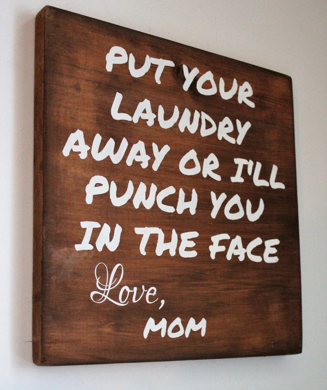 Funny Laundry Sign Put Your Laundry Away Or Iu0027ll Punch - create a gift certificate template