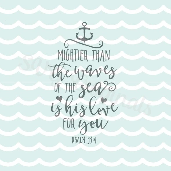 Download Free Love Disappointment Wallpaper Quotes Bible Psalm 93 Svg Mightier Than The Waves Of The Sea Svg