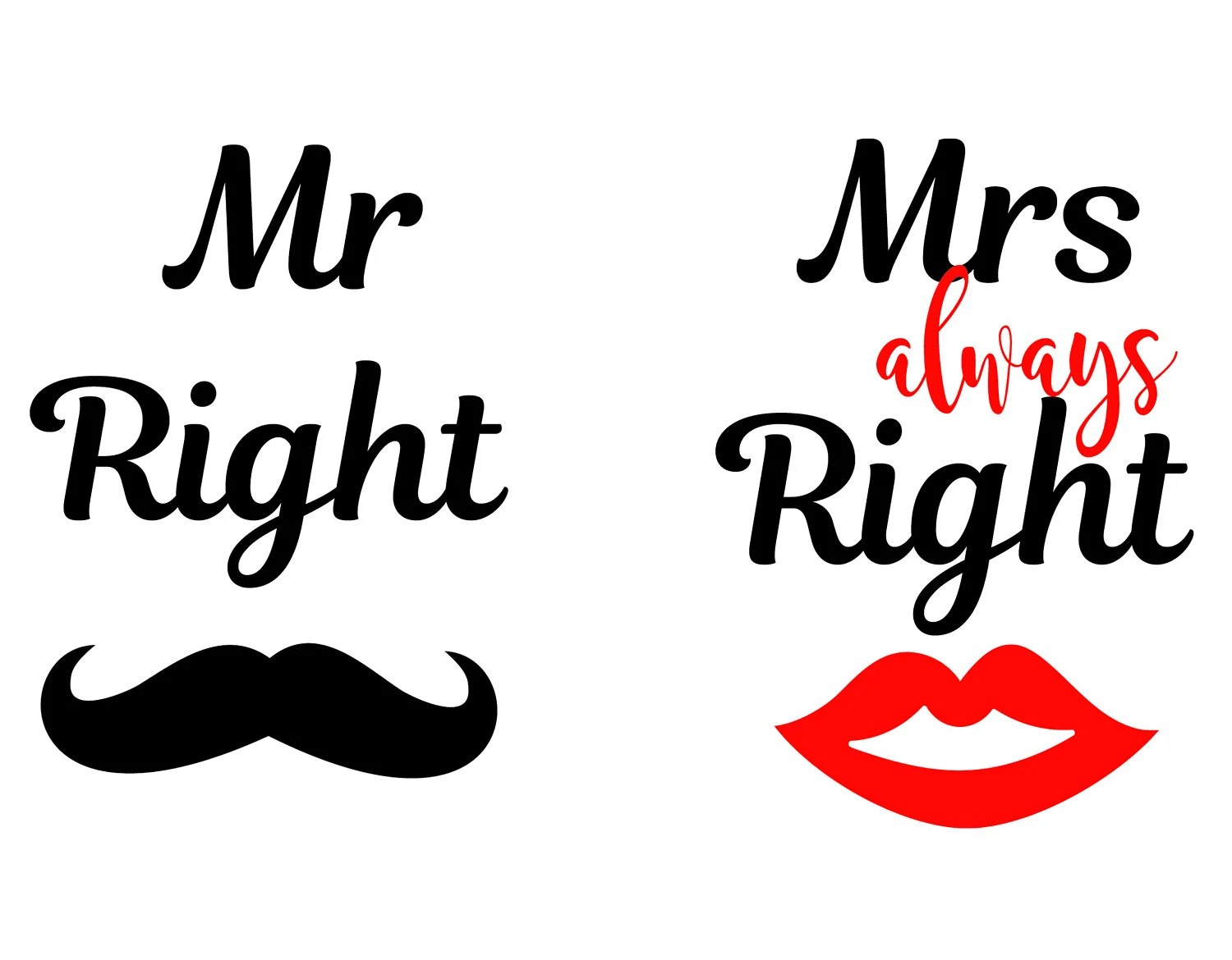 Mr Und Mrs Right Bettwäsche Mr Right Svg Mrs Always Right Svg Eps Dxf Png Mr And
