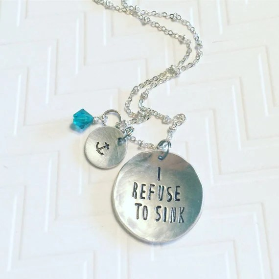 I Refuse To Sink Necklace Hand Stamped Necklace