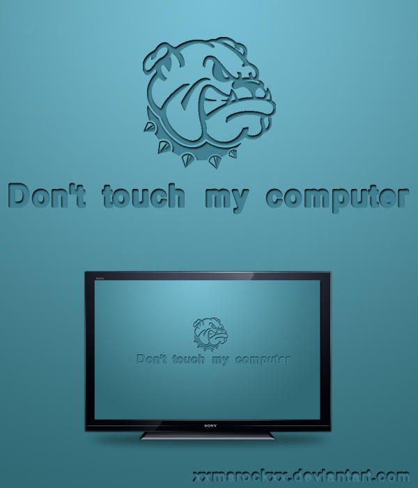 Dont Touch My Laptop Hd Wallpaper Don T Touch My Computer By Xxmsrockxx On Deviantart