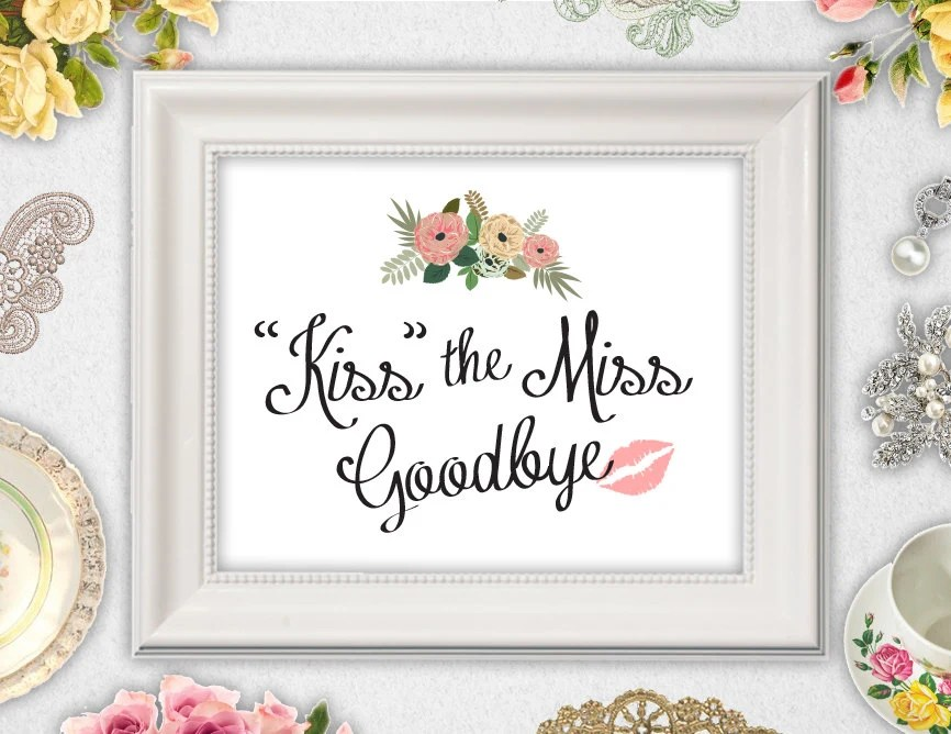 Kiss the Miss Goodbye Sign   INSTANT DOWNLOAD   Printable   8x10 - printable goodbye cards