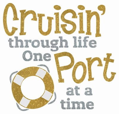 Cruisin' Through Life One Port At A Time by ...