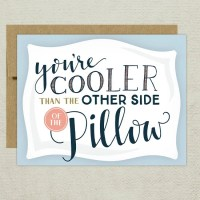 You're cooler than the other side of the pillow Greeting