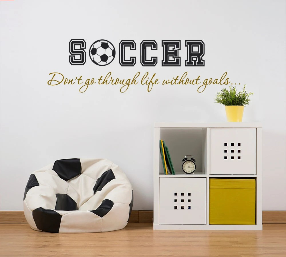 Soccer Don39t Go Through Life Without Goals Wall