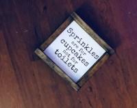 Sprinkles Are For Cupcakes Farmhouse Signs Bathroom Decor