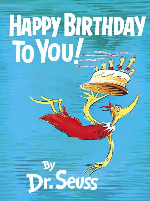 Happy Birthday, Dr Seuss! Toledo Lucas County Public Library