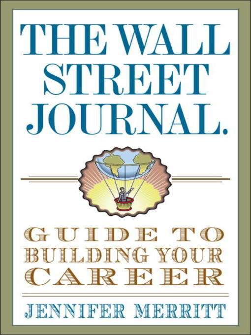 The Wall Street Journal Guide to Building Your Career - Livebrary - building your career