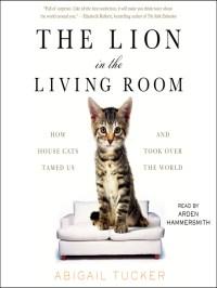 The Lion in the Living Room - Nebraska OverDrive Libraries ...